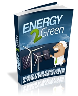 Energy 2 Green PDF – NO.1 Home Solar Energy Systems – Build Your Own Solar Power System