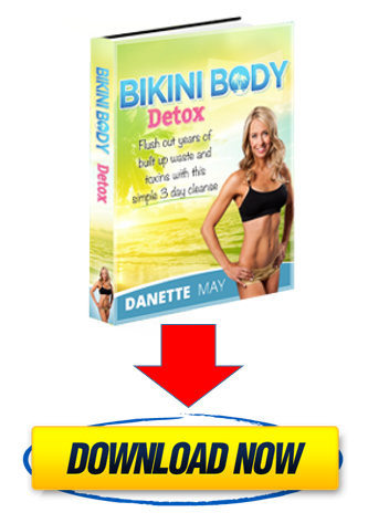 DANETTE MAY 3 DAY BIKINI BODY DETOX PDF DOWNLOAD